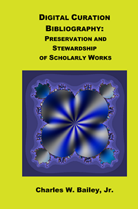 Digital Curation Bibliography: Preservation and Stewardship of Scholarly Works cover