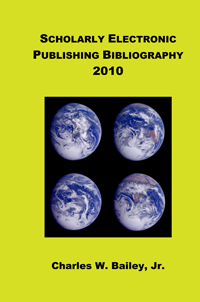 Scholarly Electronic Publishing Bibliography 2010